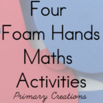 4 Foam Hands Maths Activities