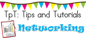 TpT Tips and Tutorials: Get Networking