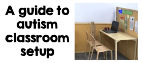 A guide to setting up an autism classroom